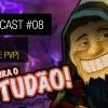 Wowgirl Cast #8 – Neves Tudão: Vida e Obra (e PVP)