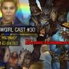 """WoWGirl Cast #30 – """"Pai, paizinho"""" com Ed da Tilt"""