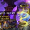 WoWGirl Cast #35 – O que aconteceu com o leveling?