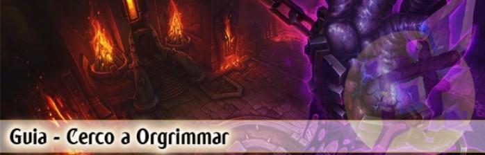 Cerco a Orgrimmar [Siege of Orgrimmar]