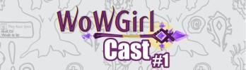 WoWGirlCast #1 – Testando!