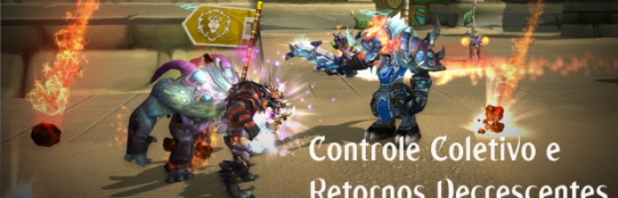 [Warlords of Draenor] Controle Coletivo e Retornos Decrescentes