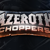 Azeroth Choppers!