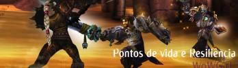[Warlords of Draenor] Pontos de vida e Resiliência do jogador