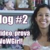 Eikani Vlog #2: #vaitermaisvideo, prova e ajude o WoWGirl!