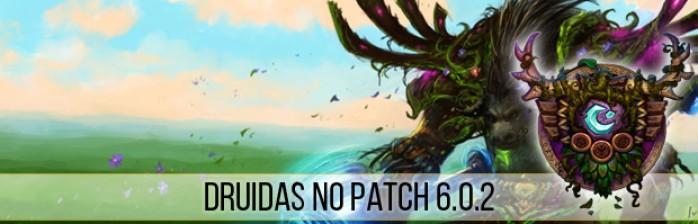 Transição de Druidas para o Patch 6.0.2
