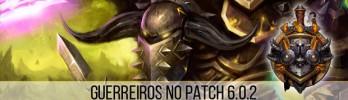 Transição de Guerreiros para o Patch 6.0.2