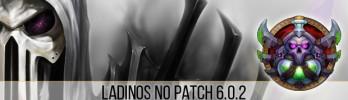 Transição de Ladinos para o Patch 6.0.2