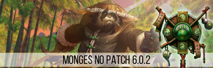 Transição de Monges para o Patch 6.0.2