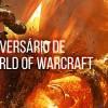 Começa hoje o evento do 10º Aniversário do WoW!