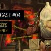 WoWGirl Cast #4 – WoD, Guarnições e Alho Impotente!