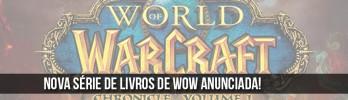 PÁRA TUDO: Nova série de livros de World of Warcraft anunciada!