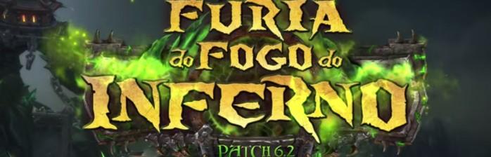 Patch 6.2: Fúria do Fogo do Inferno chega semana que vem!
