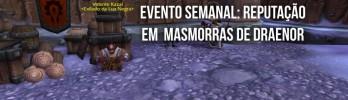 Evento de Reputação nas Masmorras de Draenor está disponível!