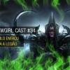 WoWGirl Cast #34 – Diablo entrou para a Legião