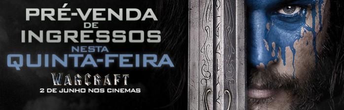 Pré-venda dos ingressos do filme de Warcraft começa na quinta-feira (19)