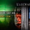 WoWGirl Cast #36 – Warcraft: O Filme