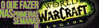 [Legion] O Que Fazer Nas Primeiras Semanas?