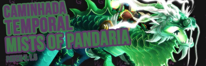 [Patch 7.1.5] Caminhada Temporal: Mists of Pandaria