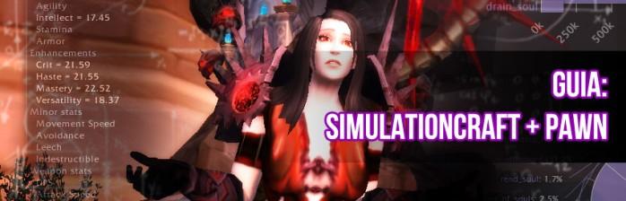 [Guia] Como usar o Simulationcraft (programa + addon) e Pawn!