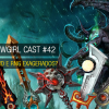 Wowgirl Cast #42 – Grind e RNG exagerados?