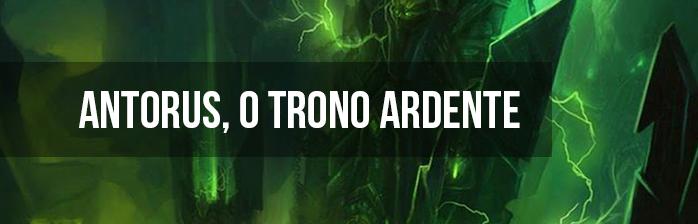 [Guias Rápidos] Antorus, o Trono Ardente