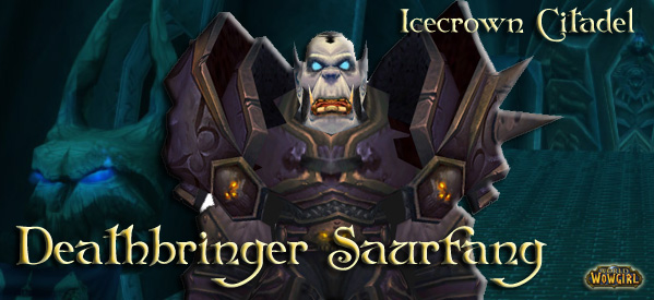 Guia Icecrown Citadel – The Frozen Throne – Deathbringer Saurfang