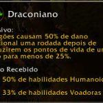 Família: Draconiano (Dragonkin). Causam 50% de dano adicional uma rodada depois de reduzirem os pontos de vida de um alvo para menos de 25%.