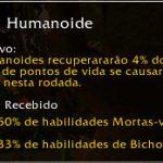 Família: Humanoide (Humanoid). Recuperam 4% do total de pontos de vida se causarem dano nesta rodada.
